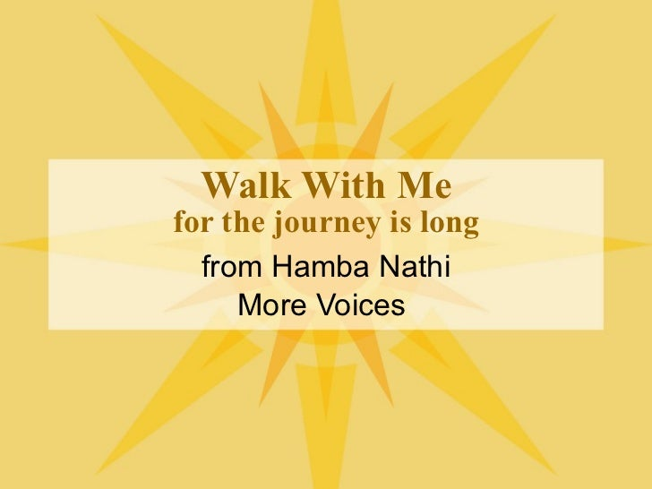 Walk With Me for the journey is long from Hamba Nathi More Voices