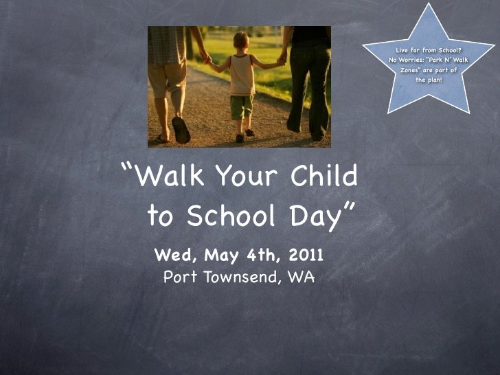 Walk Your Childto School Day Wed, May 4th, 2011  Port Townsend, WA