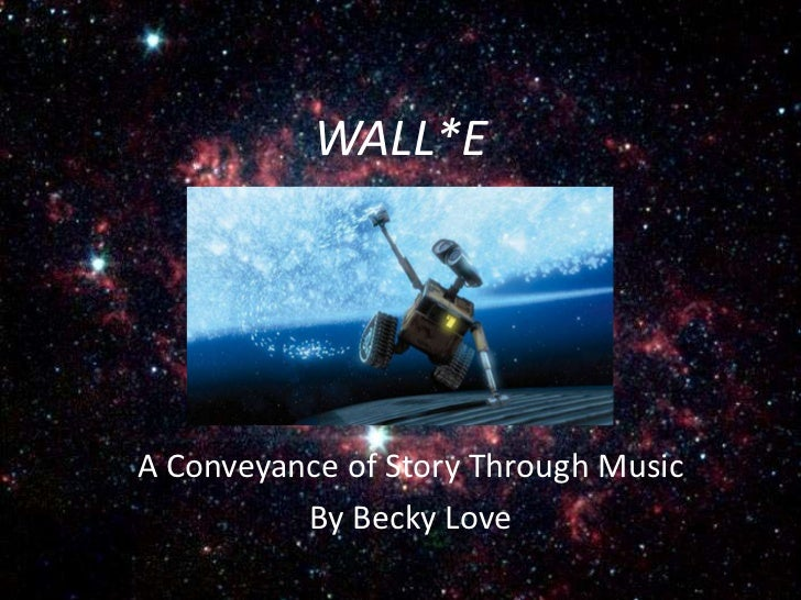 WALL*EA Conveyance of Story Through Music          By Becky Love