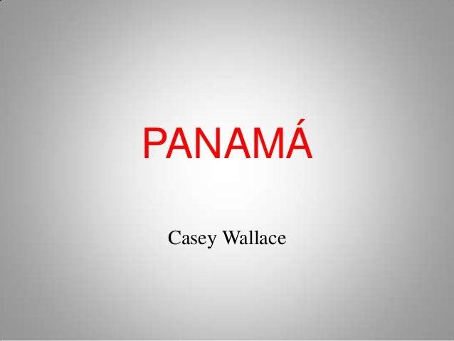 PANAMÁCasey Wallace