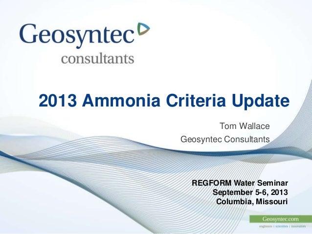 2013 Ammonia Criteria Update by Tom Wallace, at REGFORM's 2013 Missouri Water Seminar, Sept. 5, 2013