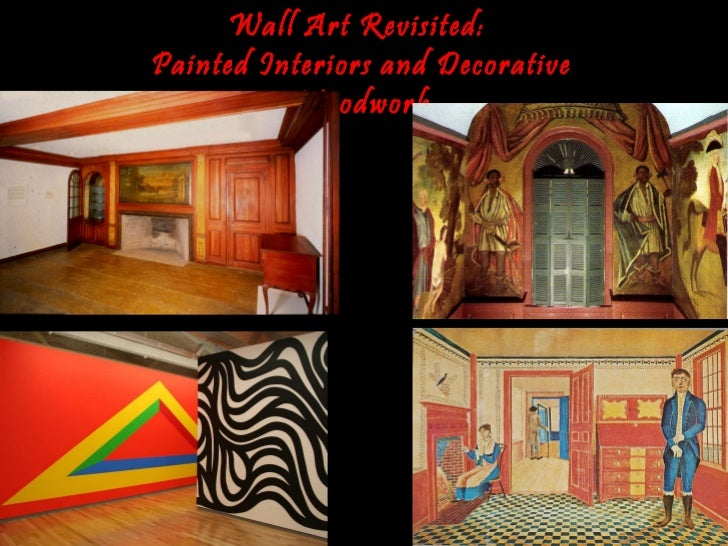 Wall Art Revisited:  Painted Interiors and Decorative Woodwork