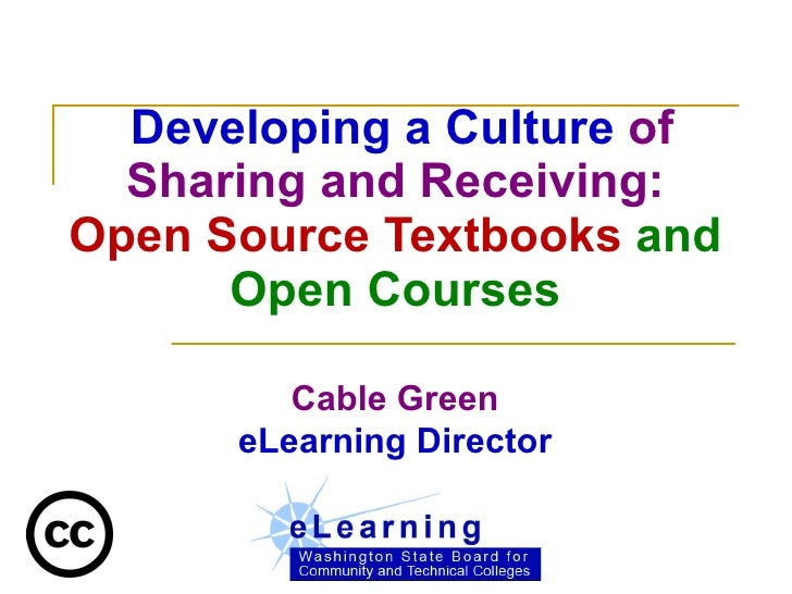 Developing a Culture  of Sharing and Receiving: Open Source Textbooks  and Open Courses Cable Green eLearning Director