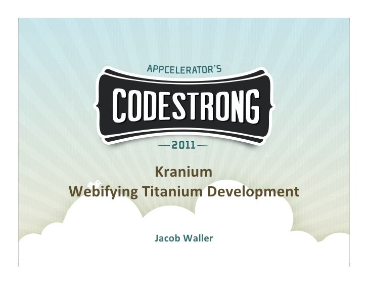 Jacob Waller: Webifying Titanium Development