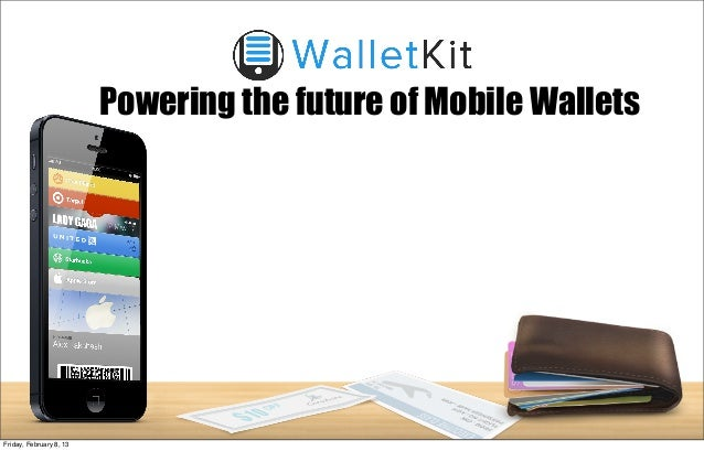 WalletKit :Powering the future of Mobile Wallets