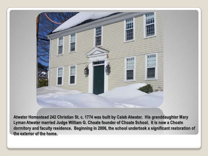 Atwater Homestead 242 Christian St. c. 1774 was built by Caleb Atwater.  His granddaughter Mary Lyman Atwater married Judg...