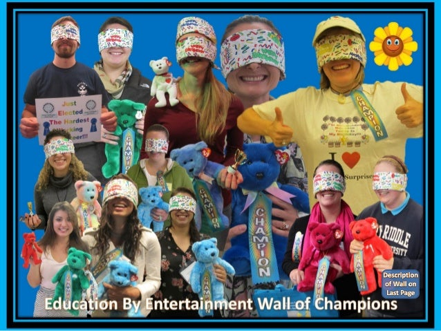 Education by Entertainment Program 2010 -> 2013 Wall of Champions