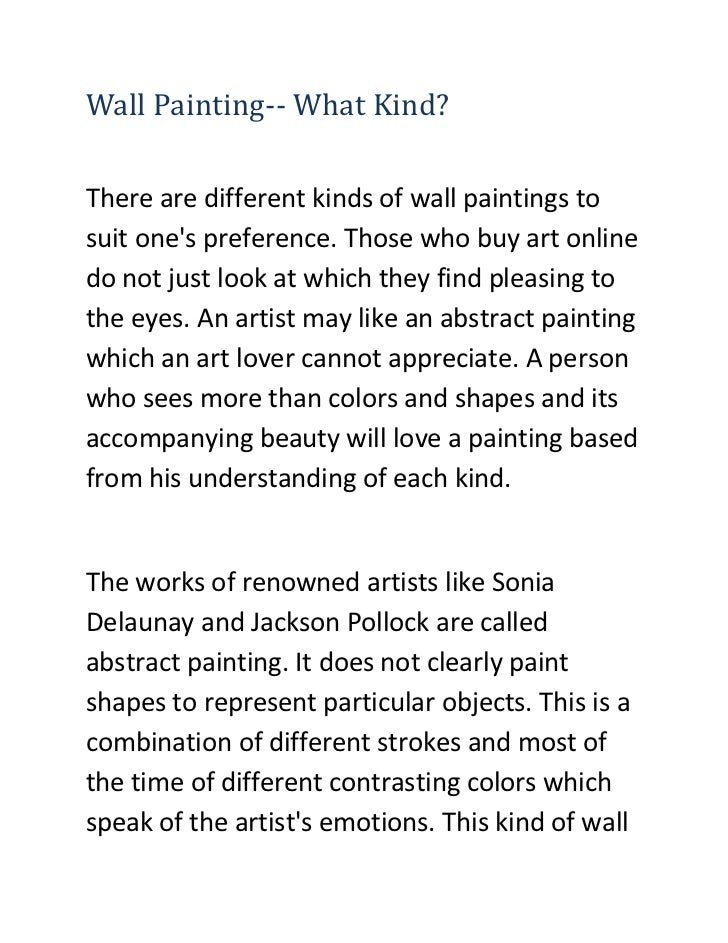 Wall Painting-- What Kind?There are different kinds of wall paintings tosuit ones preference. Those who buy art onlinedo n...