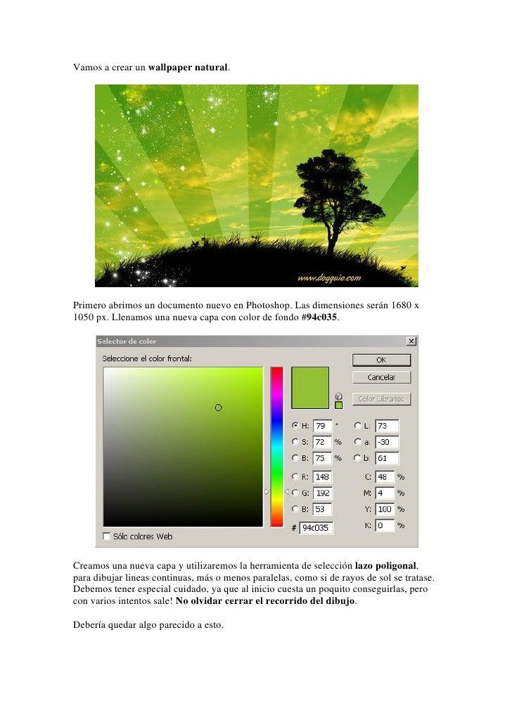 Vamos a crear un wallpaper natural.     Primero abrimos un documento nuevo en Photoshop. Las dimensiones serán 1680 x 1050...