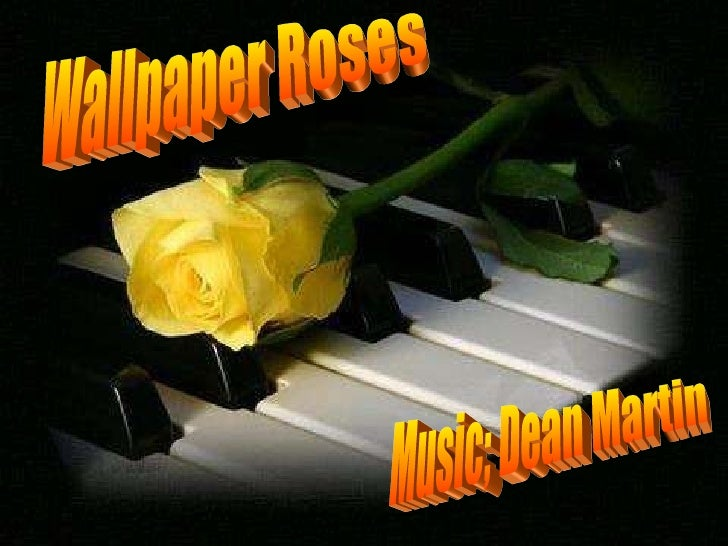 Wallpaper Roses Music; Dean Martin