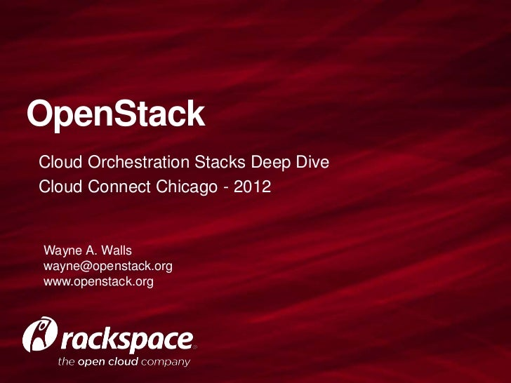 OpenStackCloud Orchestration Stacks Deep DiveCloud Connect Chicago - 2012Wayne A. Wallswayne@openstack.orgwww.openstack.org