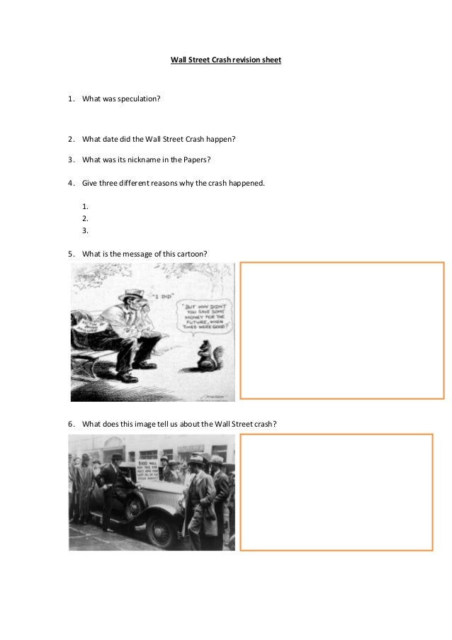 Wall Street Crash revision sheet1. What was speculation?2. What date did the Wall Street Crash happen?3. What was its nick...
