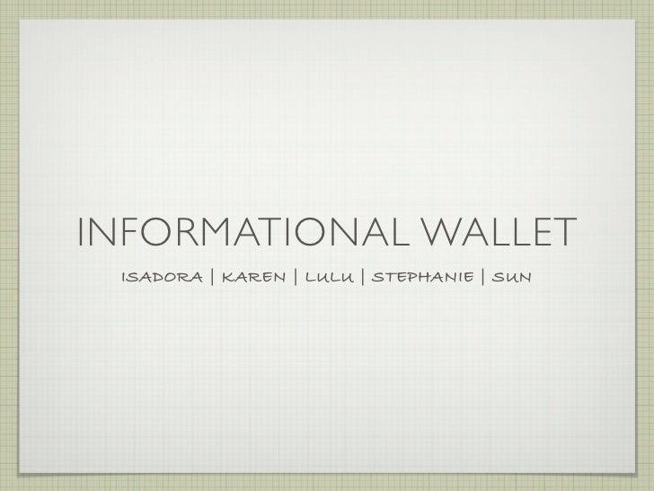 INFORMATIONAL WALLET  ISADORA | KAREN | LULU | STEPHANIE | SUN