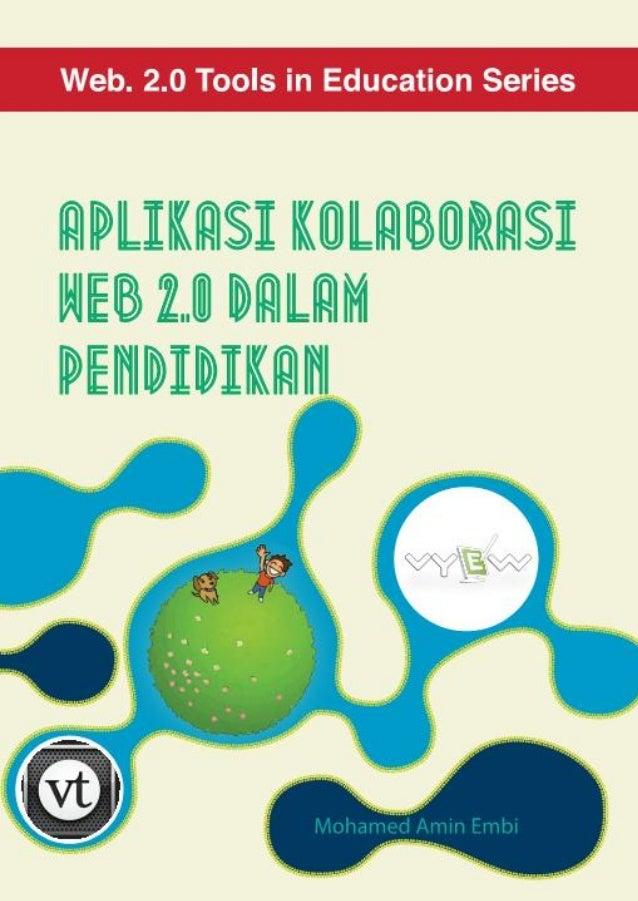 Aplikasi Kolaborasi Web 2.0 dalam Pendidikan  MOHAMED AMIN EMBI  Pusat Pembangunan Akademik Universiti Kebangsaan Malaysia
