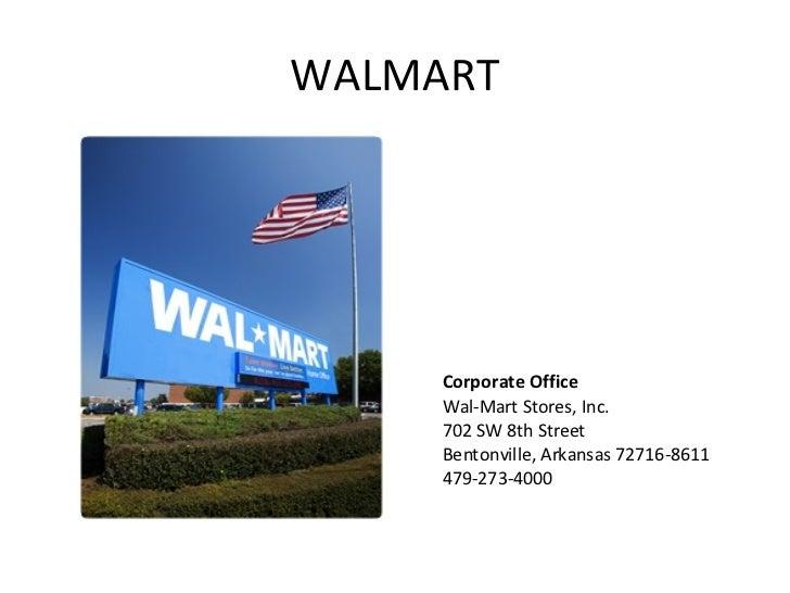 WALMART Corporate Office Wal-Mart Stores, Inc. 702 SW 8th Street Bentonville, Arkansas 72716-8611 479-273-4000