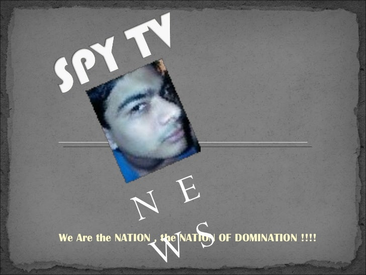 We Are the NATION , the NATION OF DOMINATION !!!! NEWS