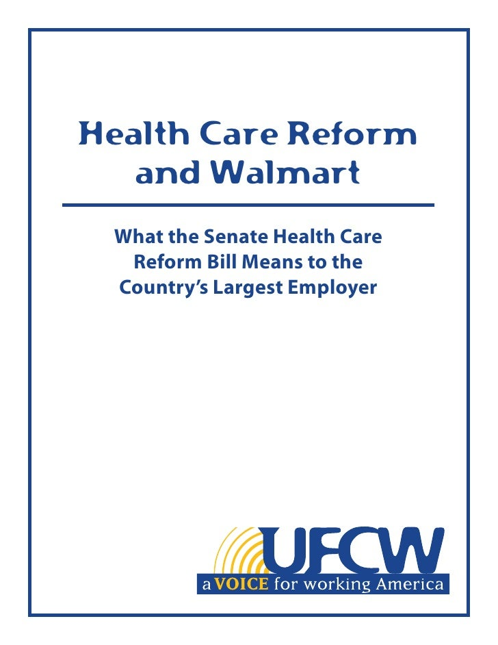 Health Care Reform    and Walmart  What the Senate Health Care   Reform Bill Means to the  Country's Largest Employer