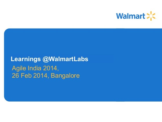 Learnings @WalmartLabs Agile India 2014, 26 Feb 2014, Bangalore
