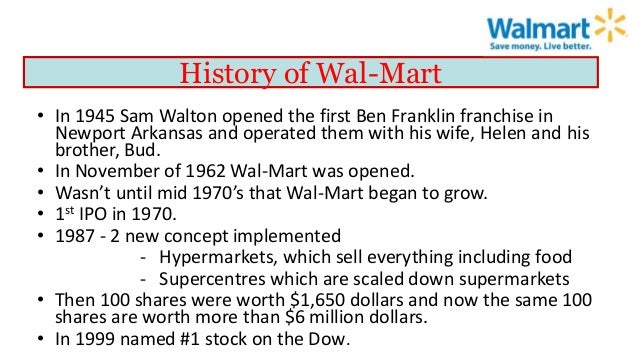 the history of walmart Because with those, wal-mart doesn't have benchmarks to drive you down in  price they don't have historical data, you don't have competitors,.