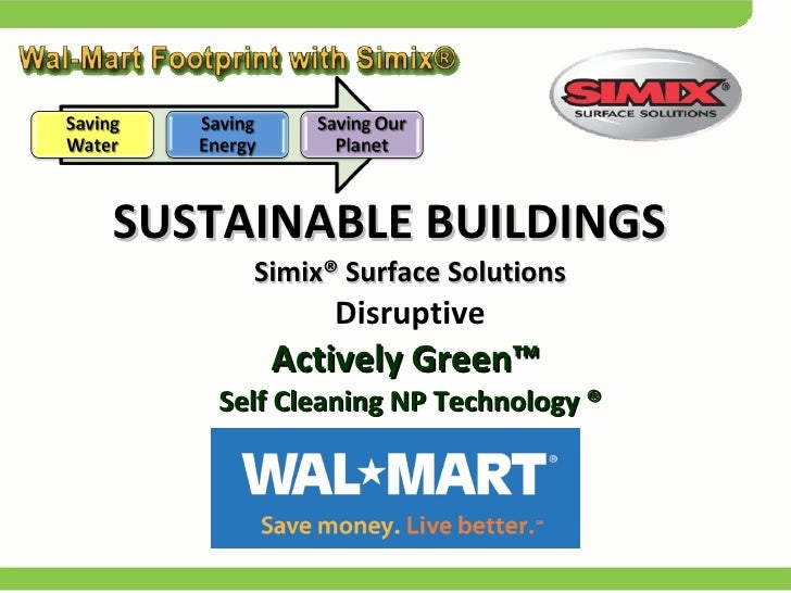 <ul><li>SUSTAINABLE BUILDINGS  Simix® Surface Solutions Disruptive Actively Green™  Self Cleaning NP Technology ® </li></ul>