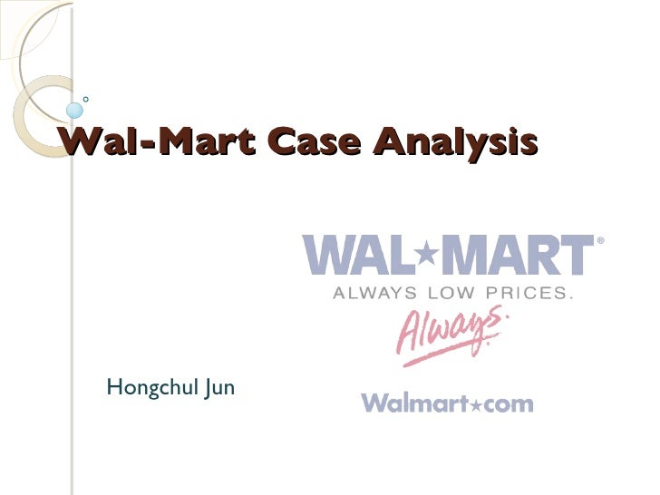 Wal-Mart Case Analysis Hongchul Jun