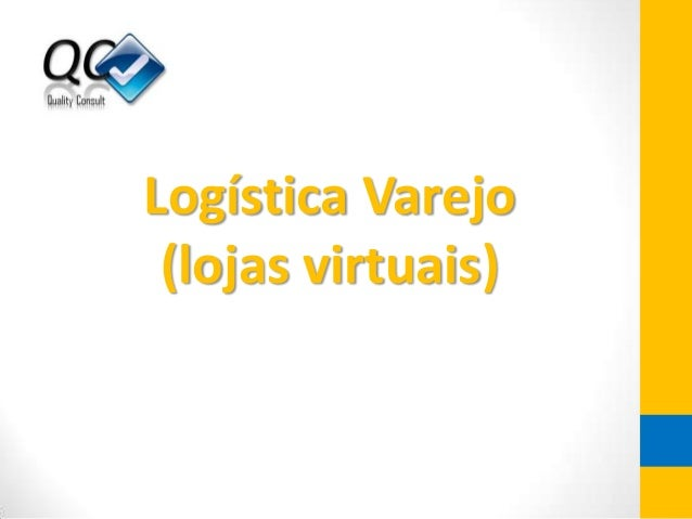 Logística Varejo (lojas virtuais)