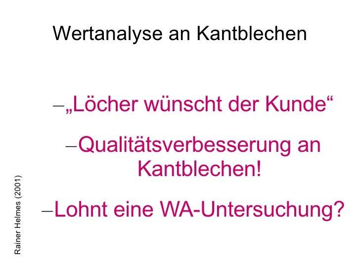 """Wertanalyse an Kantblechen <ul><ul><li>"""" Löcher wünscht der Kunde"""" </li></ul></ul><ul><ul><li>Qualitätsverbesserung an Kan..."""