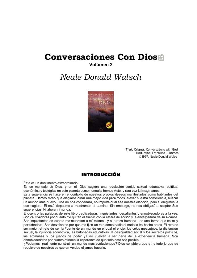 Conversaciones Con DiosConversaciones Con Dios Volúmen 2 Neale Donald Walsch Título Original: Conversations with God. Trad...