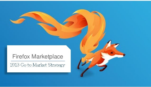 Firefox Apps Marketplace Go To Market Plan