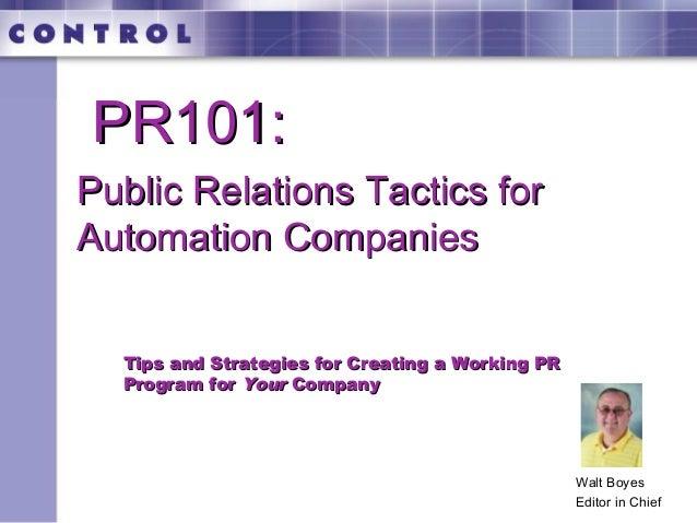 Walt BoyesEditor in ChiefPublic Relations Tactics forPublic Relations Tactics forAutomation CompaniesAutomation CompaniesT...
