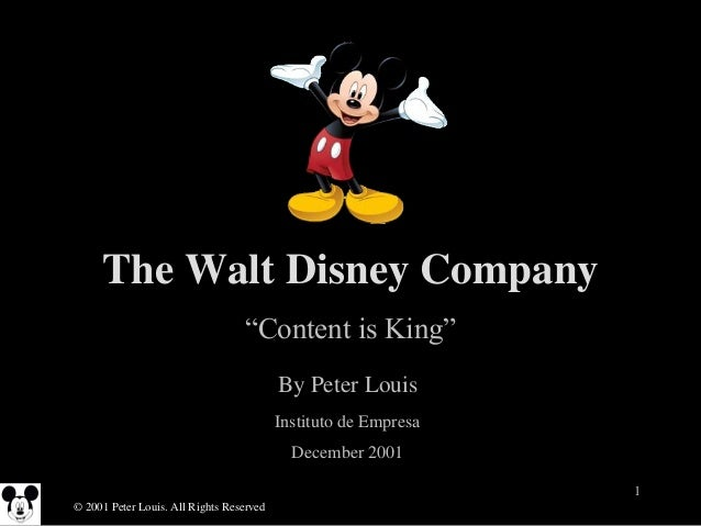 the walt disney company the entertainment king case study analysis Walt disney is a completely integrated media powerhouse films provide material for theme parks and resorts, consumer products, and even a cruise ship network and cable broadcasting is also a part of the integrated disney package.