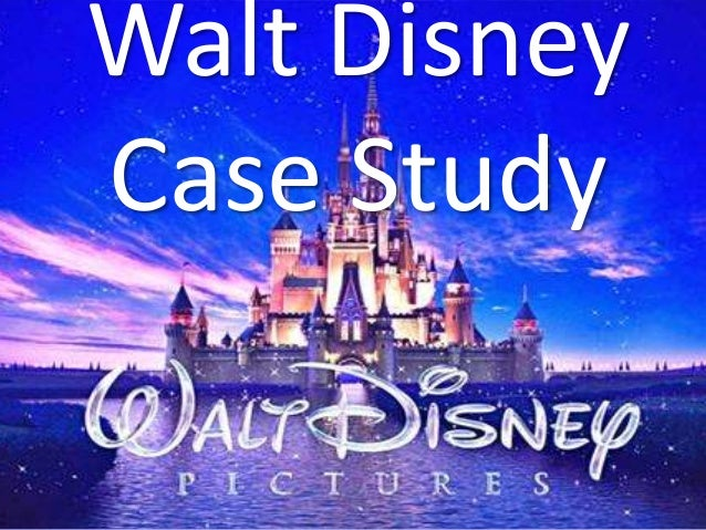 walt disney case study This case study of disney kicks off what i hope becomes a regular series on business innovation that i'm calling survival of the most innovative (an obvious reference to the darwinian concept of the survival of the fittest) yesterday, the wall street journal (free feature) described the.