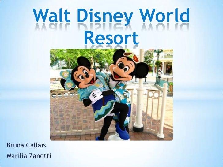 Walt Disney World              ResortBruna CallaisMarília Zanotti