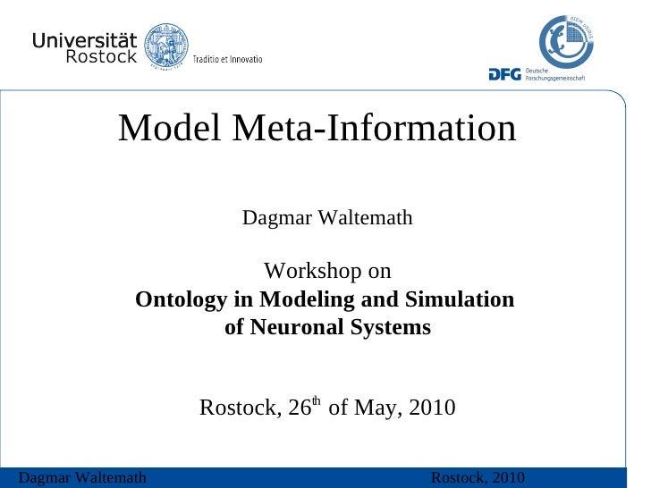 Model Meta-Information                         Dagmar Waltemath                            Workshop on               Ontol...