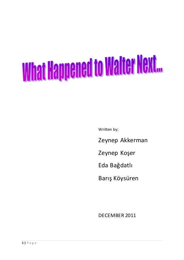 1 | P a g e Written by; Zeynep Akkerman Zeynep Koşer Eda Bağdatlı Barış Köysüren DECEMBER 2011