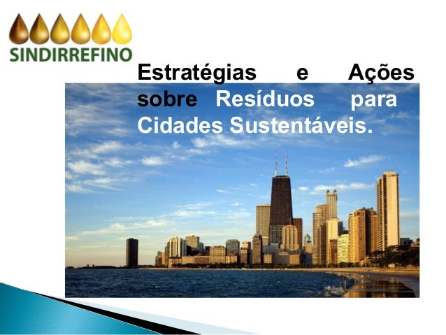 Estratégias  e    Açõessobre Resíduos    paraCidades Sustentáveis.