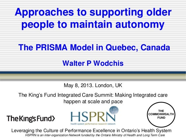 Leveraging the Culture of Performance Excellence in Ontario's Health System HSPRN is an inter-organization Network funded ...