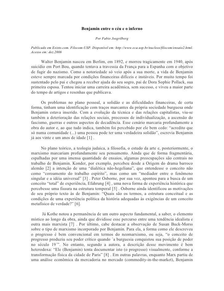 Benjamin entre o céu e o inferno                                           Por Fabio Josgrilberg  Publicado em Existo.com....