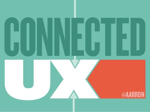 UX STRAT 2013: Aarron Walter, Connected UX