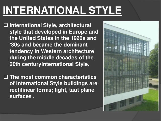 international style The international style of modern architecture was defined by its iconic steel, glass, and concrete forms.