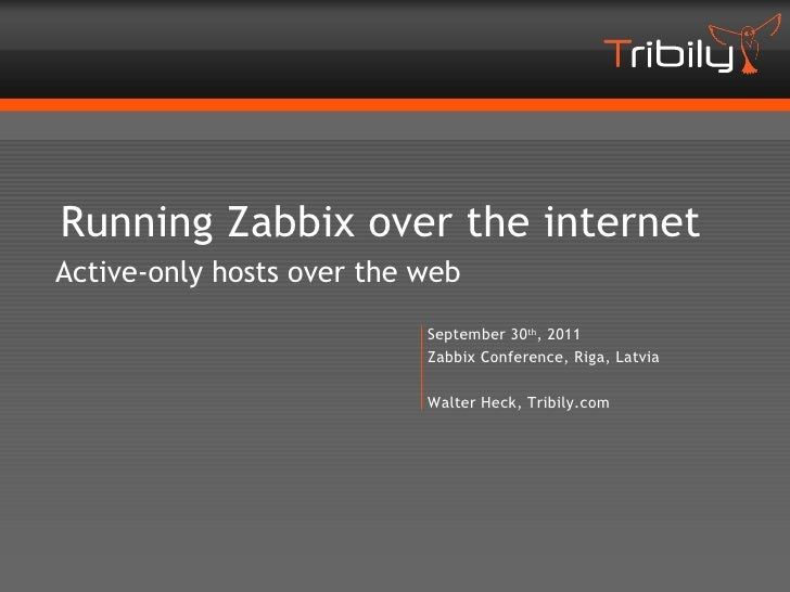 Running Zabbix over the internetActive-only hosts over the web                           September 30th, 2011             ...