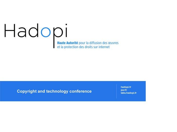 hadopi.frCopyright and technology conference   pur.fr                                      labs.hadopi.fr