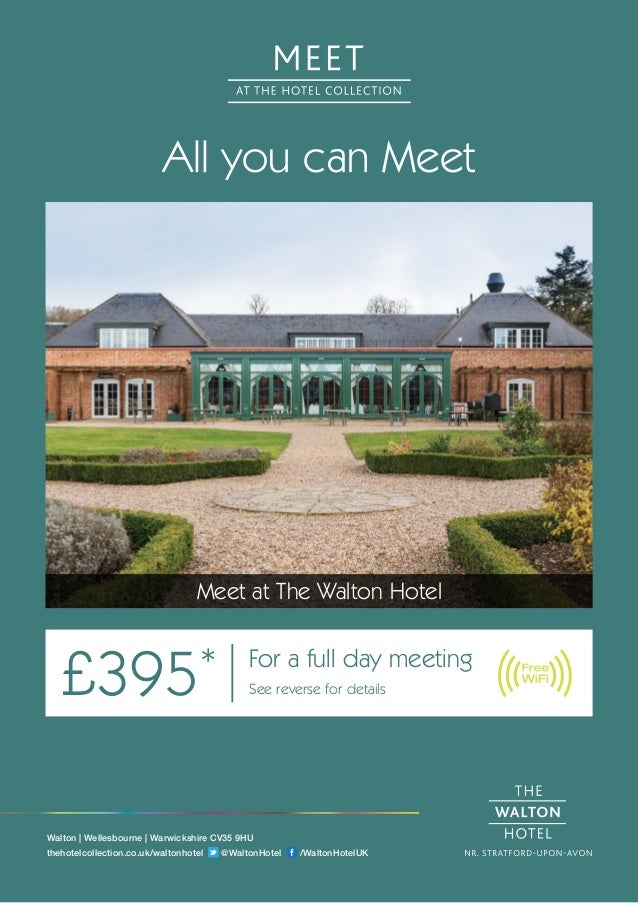 All you can Meet Meet at The Walton Hotel £395* For a full day meeting See reverse for details Walton | Wellesbourne | War...