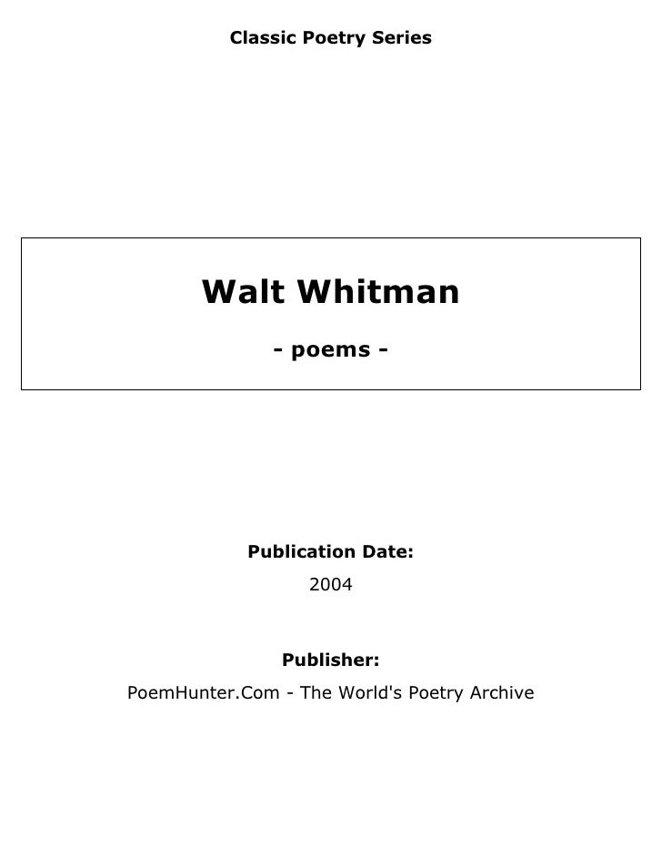 Classic Poetry Series       Walt Whitman               - poems -            Publication Date:                   2004      ...
