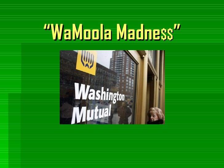 """ WaMoola Madne $$ """
