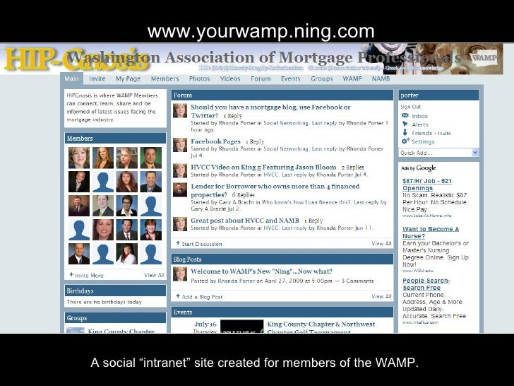 "www.yourwamp.ning.com A private social ""intranet"" site created for members of the Washington Association of Mortgage Profe..."