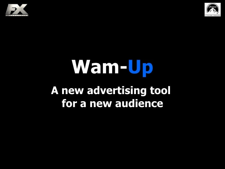 Wam-Up A new advertising tool   for a new audience