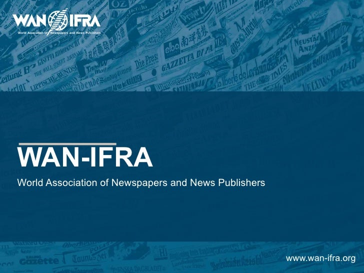 WAN-IFRAWorld Association of Newspapers and News Publishers                                                      www.wan-i...