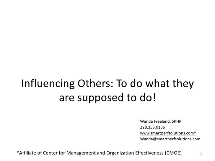 Influencing Others: To do what they          are supposed to do!                                                      Wand...