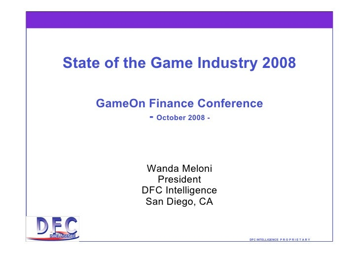 State of the Game Industry 2008      GameOn Finance Conference            - October 2008 -               Wanda Meloni     ...